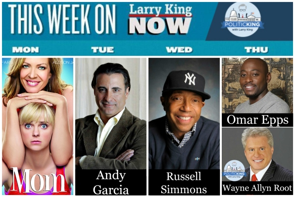This Week on Larry King Now - Moms Stars Anna Faris, Allison Janney, Andy Garcia, Russell Simmons, Omar Epps & PoliticKING with Wayne Allyn Root